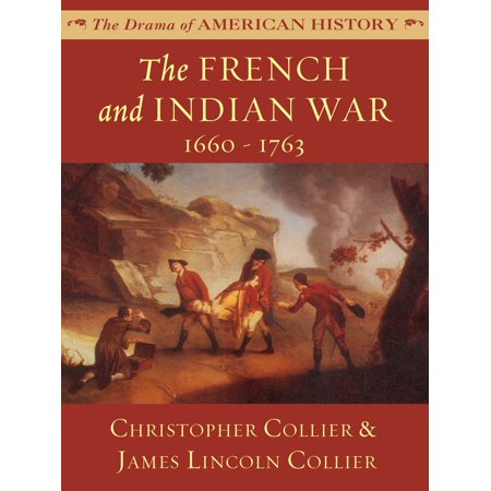 The French and Indian War: 1660 - 1763 - eBook