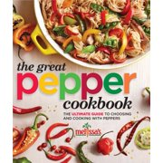 Melissa's the Great Pepper Cookbook : The Ultimate Guide to Choosing and Cooking with Peppers
