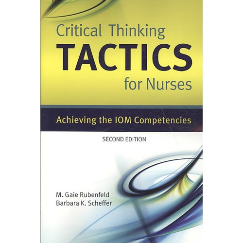 critical thinking tactics for nurses achieving the iom competencies