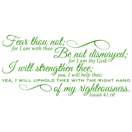 isaiah 41 10 Fear thou not for I am with thee Be Vinyl Decal Sticker Q