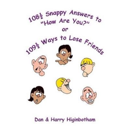 108 1/2 Snappy Answers to How Are You? (2 Halloween Jokes And Answers)