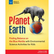 Planet Earth : Finding Balance on the Blue Marble with Environmental Science Activities for Kids