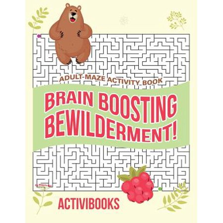 Brain Boosting Bewilderment! Adult Maze Activity Book - Brain Break Activities