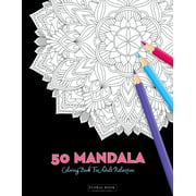 "50 Mandala Coloring Book For Adult Relaxation: 50 Creative Coloring Pages For Meditation, Relaxing, Stress Relieving And Happiness (Large Page 8.5""x8.5"") (Paperback)"
