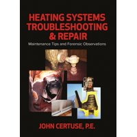 Heating Systems Troubleshooting & Repair: Maintenance Tips and Forensic Observations (Hardcover)