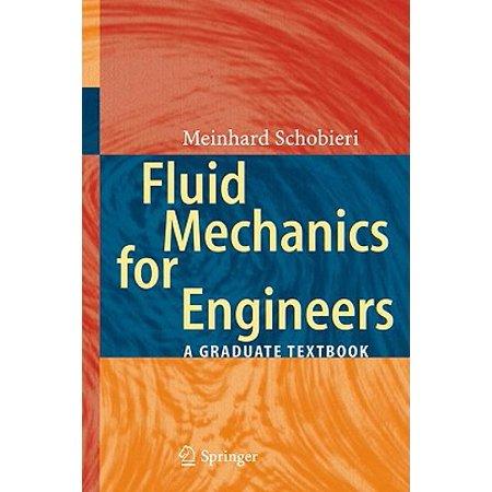 Fluid Mechanics for Engineers : A Graduate Textbook