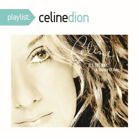 Playlist  Celine Dion All The Way    A Decade Of Song