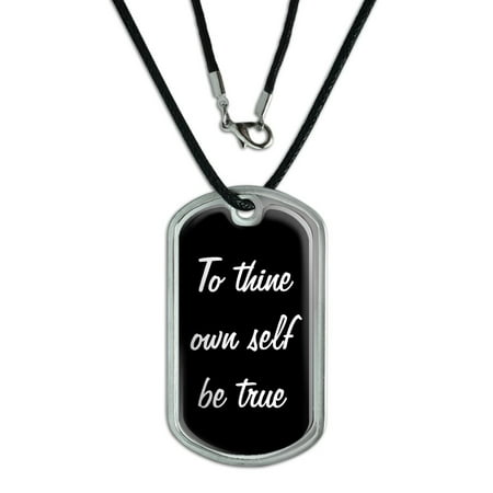 Make Your Own Dog Tags - To Thine Own Self Be True Dog Tag - No. 2