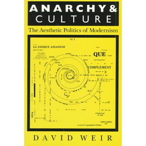 Anarchy and Culture: The Aesthetic Politics of Modernism