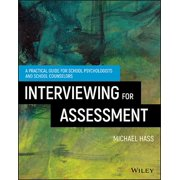 Interviewing for Assessment: A Practical Guide for School Psychologists and School Counselors (Paperback)