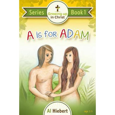 A Is For Adam  Growing Up In Christ For Pre Readers