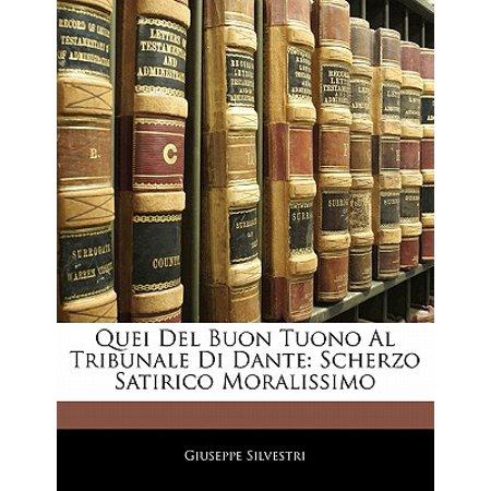 Quei del Buon Tuono Al Tribunale Di Dante : Scherzo Satirico Moralissimo