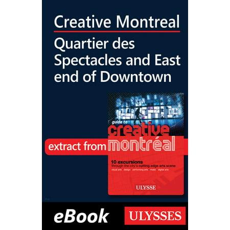 Creative Montreal -Quartier des Spectacles-East End Downtown - eBook