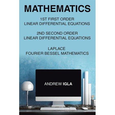 Mathematics 1St First Order Linear Differential Equations 2Nd Second Order Linear Differential Equations Laplace Fourier Bessel Mathematics - (Differential Equations And Linear Algebra Goode Ebook)