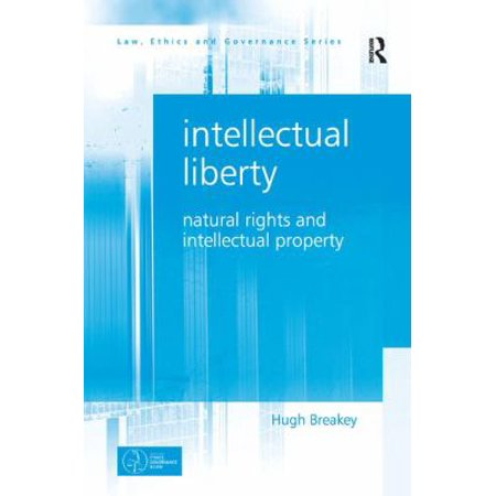 Intellectual Liberty  Natural Rights And Intellectual Property