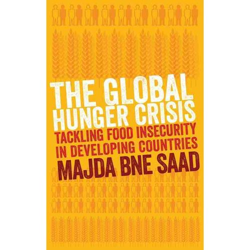 The Global Hunger Crisis: Tackling Food Insecurity in Developing Countries