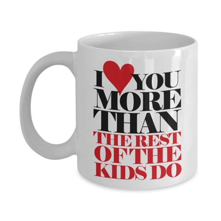 Coil Mug - I Love You More Than The Rest Of The Kids Do Funny Fathers Day Coffee & Tea Gift Mug For An American Father, New Daddy, Cool Dad And Single Pops