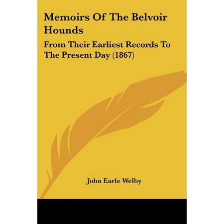 (Memoirs of the Belvoir Hounds : From Their Earliest Records to the Present Day (1867))