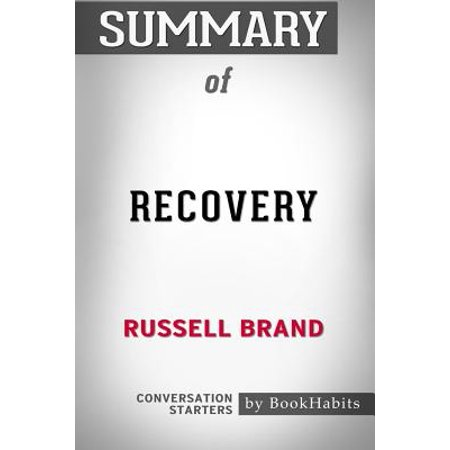 Summary of Recovery : Freedom from Our Addictions by Russell Brand - Conversation (From The Corner Of His Eye Summary)