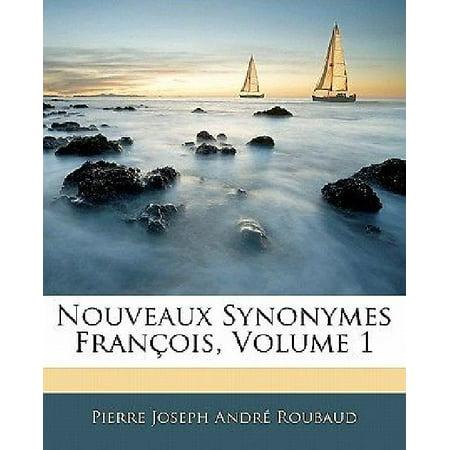 Nouveaux Synonymes Franois  Volume 1