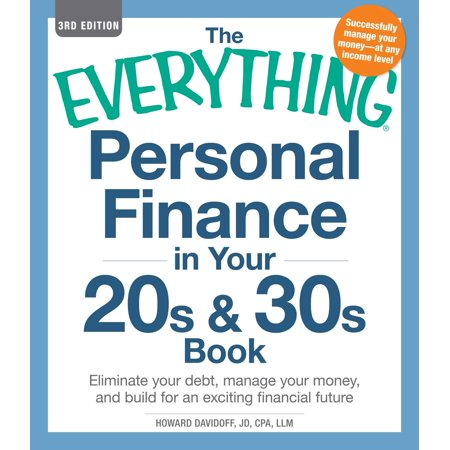 The Everything Personal Finance in Your 20s & 30s Book : Eliminate your debt, manage your money, and build for an exciting financial