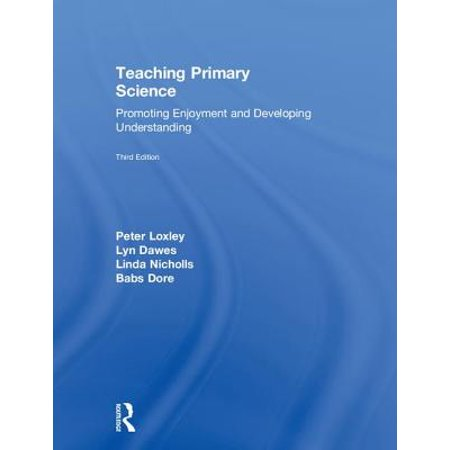 Teaching Primary Science : Promoting Enjoyment and Developing