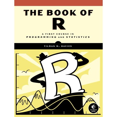 The Book of R : A First Course in Programming and (Best Computer Programming Courses)