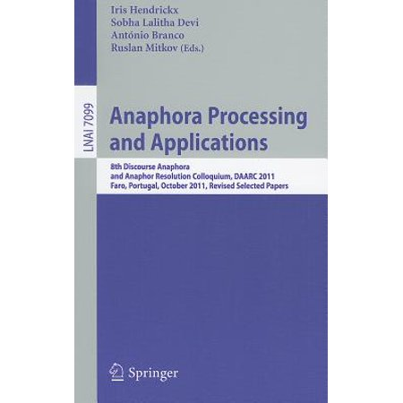 Anaphora Processing and Applications : 8th Discourse Anaphora and Anaphor Resolution Colloquium, DAARC 2011, Faro Portugal, October 6-7, 2011. Revised Selected