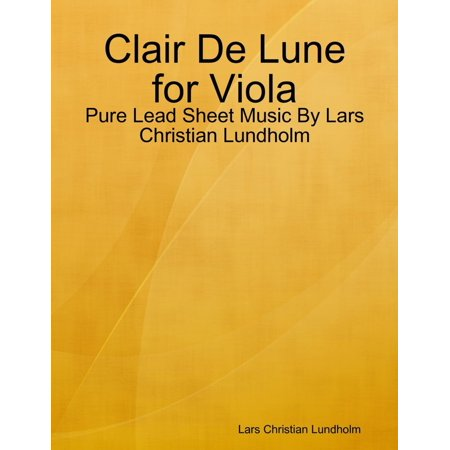 Clair De Lune for Viola - Pure Lead Sheet Music By Lars Christian Lundholm -