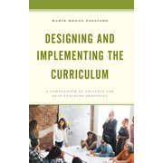 Designing and Implementing the Curriculum: A Compendium of Criteria for Best Teaching Practices (Hardcover)