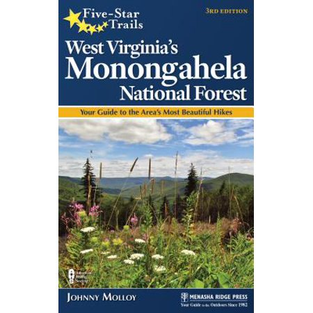 Five-Star Trails: West Virginia's Monongahela National Forest : Your Guide to the Area's Most Beautiful Hikes (West Virginia Trail Map)