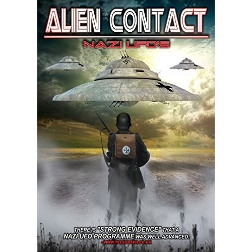 Alien Contact: Nazi UFOs by