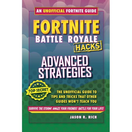 Fortnite Battle Royale Hacks: Advanced Strategies: The Unoffical Guide to Tips and Tricks That Other Guides Won't Teach You - The Halloween Hack