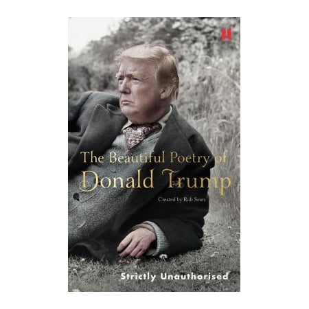 - The Beautiful Poetry of Donald Trump