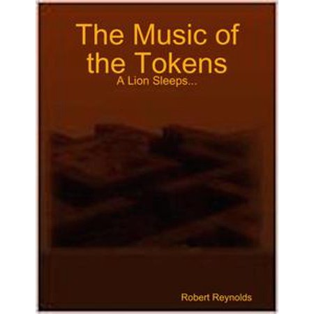 A Token Of Appreciation (The Music of the Tokens: A Lion Sleeps... -)