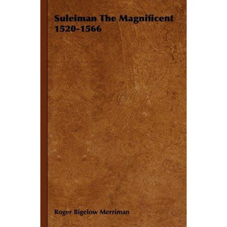 Suleiman The Magnificent 1520 1566
