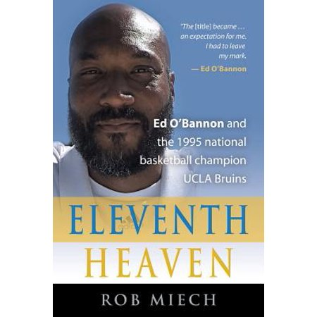 - Eleventh Heaven : Ed O'Bannon and the 1995 National Basketball Champion UCLA Bruins