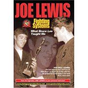 Joe Lewis Fighting Systems: What Bruce Lee Taught Me by