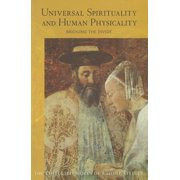 Universal Spirituality : And Human Physicality--Bridging the Divide: The Search for the New Isis and the Divine Sophia (Cw 202)