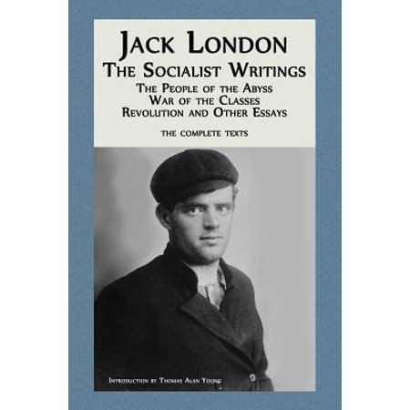 Jack London : The Socialist Writings: The People of the Abyss, War of the Classes, Revolution and Other Essays - Vodka Revolution London Halloween