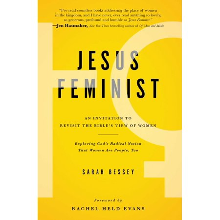 Jesus Feminist : An Invitation to Revisit the Bible's View of