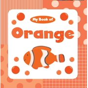 My Book of Orange (Board Book)