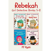 Rebekah - Girl Detective Books 5-8 : Fun Short Story Mysteries for Children Ages 9-12 (Grown-Ups Out to Get Us?!, the Missing Gems, Swimming with Sharks?!, Magic Gone Wrong!)