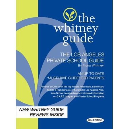 The Whitney Guide -Los Angeles Private School Guide 8th (List Of Private Schools In Los Angeles)