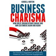 Business Charisma: The Magnetism of Personality, Presence, and Customer Engagement - eBook