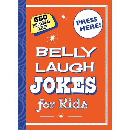 Belly Laugh Jokes for Kids : 350 Hilarious Jokes