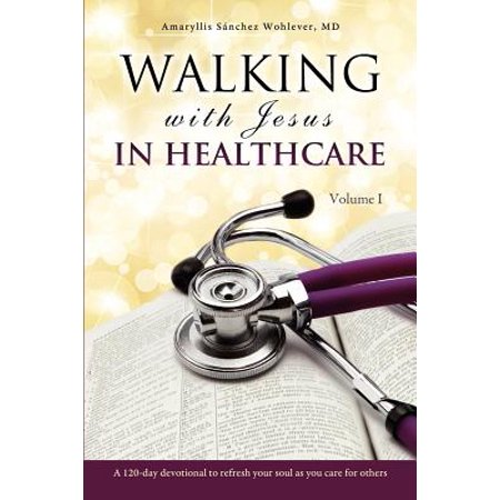 Walking with Jesus in Healthcare - Walk With Jesus