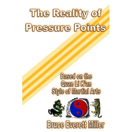 The Reality of Pressure Points - eBook (Martial Arts Pressure Points Of The Body)
