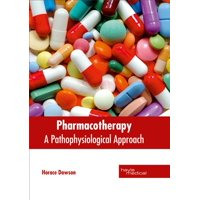 Pharmacotherapy: A Pathophysiological Approach (Hardcover)