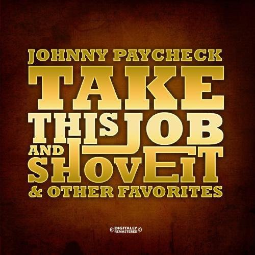 Johnny Paycheck - Take This Job & Shove It & Other Favorites [CD]